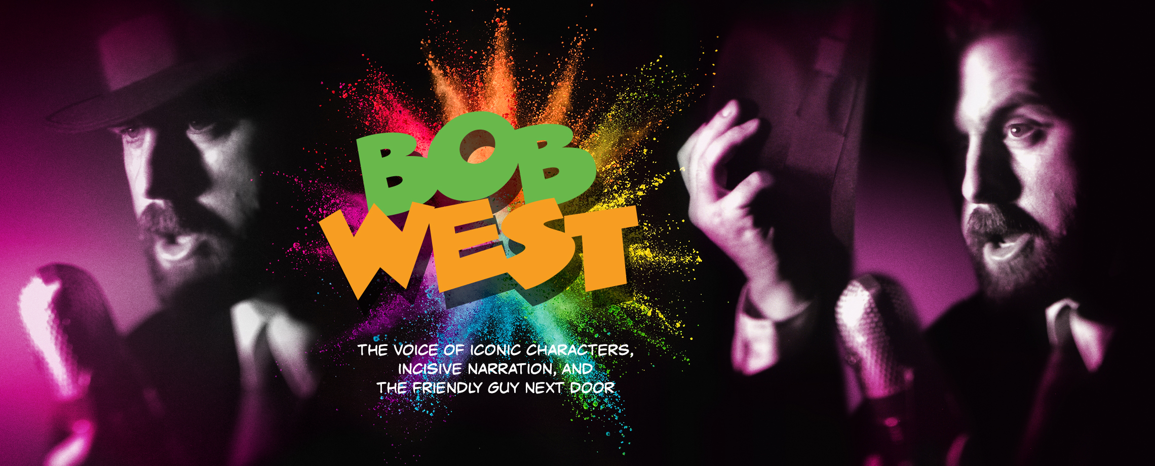 Bob West – Voice of iconic characters, incisive narration, and the friendly guy next door